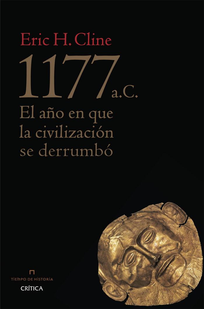 Portada+del+libro+de+Eric+H.+Cline+%221177+a.C.+El+a%C3%B1o+en+que+la+civilizaci%C3%B3n+se+derrumb%C3%B3%22