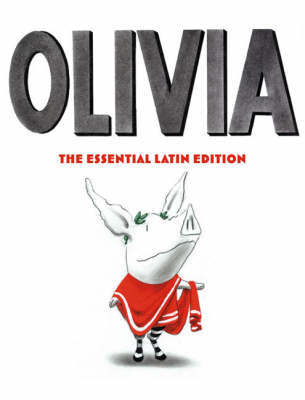 Portada del libro infantil Olivia: The Essential Latin Edition
